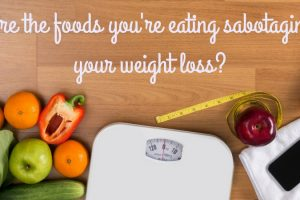 Are the foods you're eating sabotaging your weight loss? TheFuss.co.uk