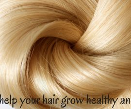 How To Help Your Hair Grow Healthy And Strong TheFuss.co.uk