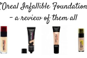 L'Oreal Infallible Foundations A Review Of Them All