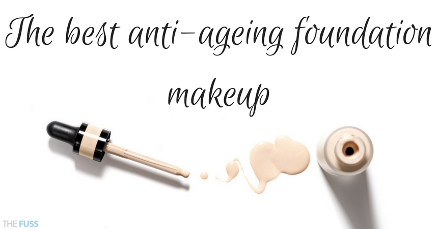 The Best Anti-Ageing Foundation Makeup TheFuss.co.uk