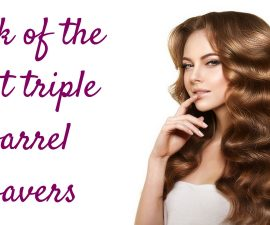 Pick Of The Best Triple Barrel Wavers TheFuss.co.uk