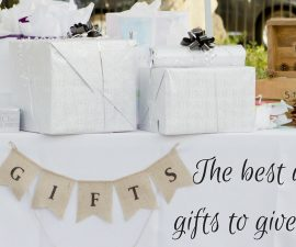 The Best Wedding Gifts To Give In 2017 TheFuss.co.uk