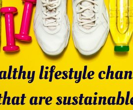Healthy lifestyle changes that are sustainable TheFuss.co.uk