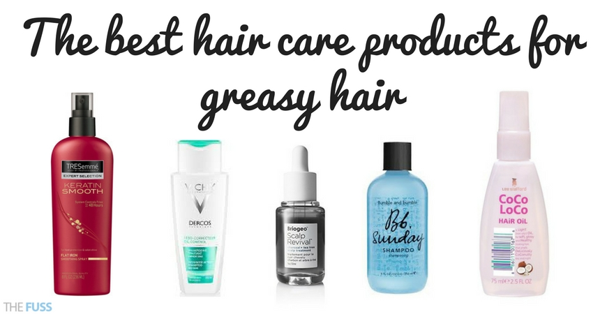 The best haircare products for greasy hair TheFuss.co.uk