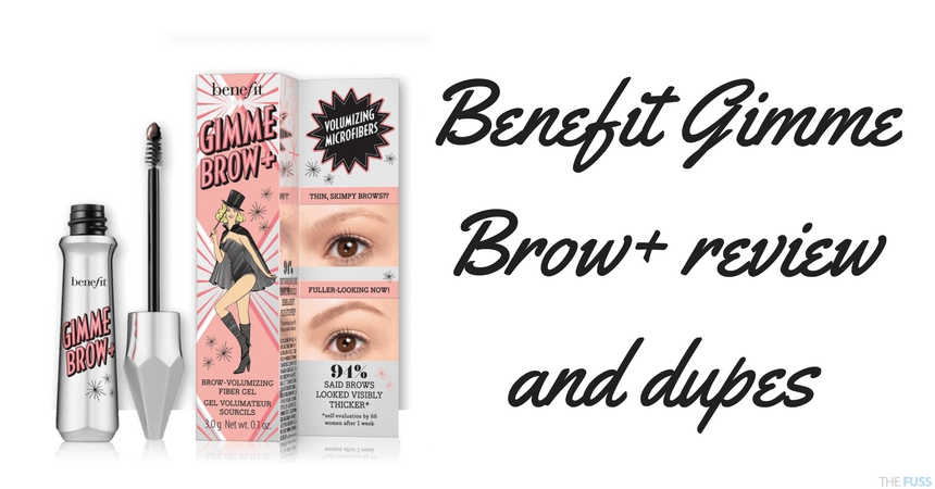 Benefit Gimme Brow+ Review and dupes to try TheFuss.co.uk