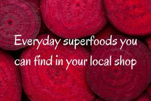 Everyday superfoods you can find in your local shop TheFuss.co.uk