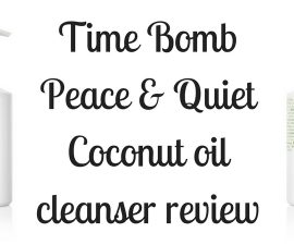 Time Bomb Peace & Quiet Coconut Oil Cleanser Review TheFuss.co.uk
