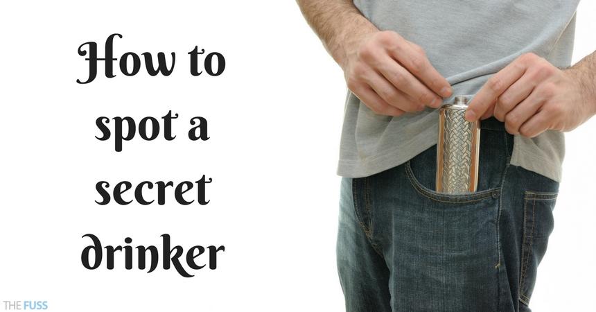How to spot a secret drinker TheFuss.co.uk