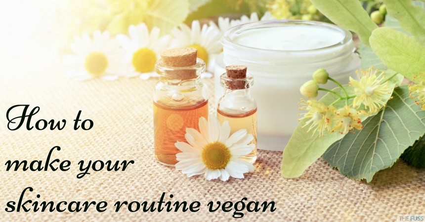 How to make your skincare routine vegan? TheFuss.co.uk