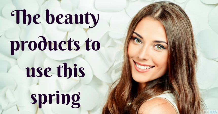 The Beauty Products To Use This Spring TheFuss.co.uk