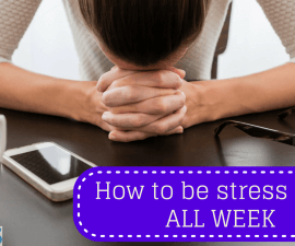 How to be stress free ALL WEEK TheFuss.co.uk