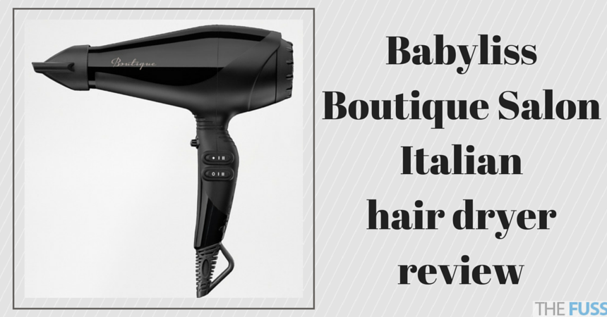 Babyliss Boutique salon 2400w ac italian dryer review TheFuss.co.uk