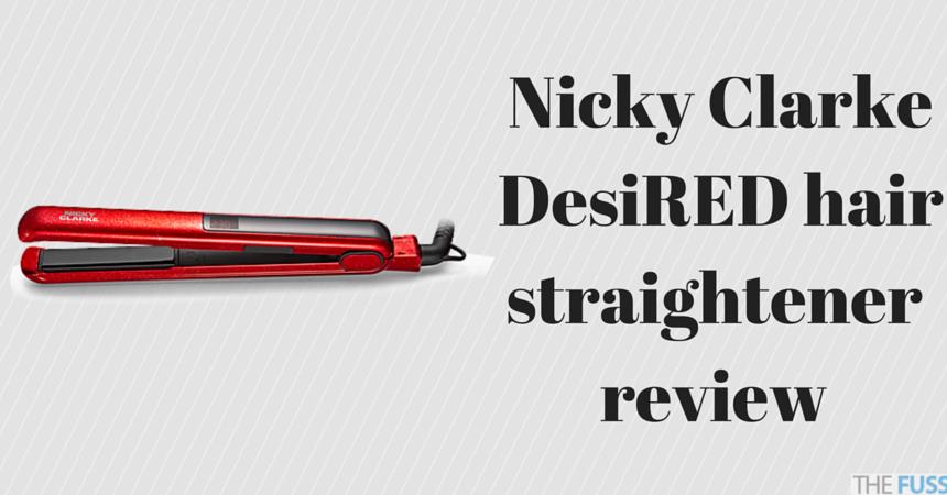Nicky Clarke DesiRED hair straightener review TheFuss.co.uk