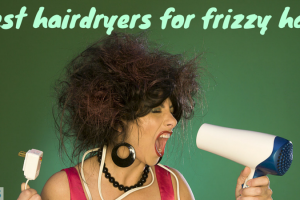 Best hairdryers for frizzy hair TheFuss.co.uk