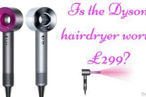 Is the Dyson hairdryer worth £299 TheFuss.co.uk