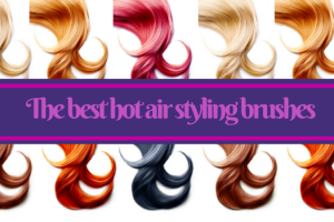 The best hot air styling brushes TheFuss.co.uk