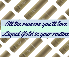 All the reasons you'll love Liquid Gold in your skincare routine TheFuss.co.uk