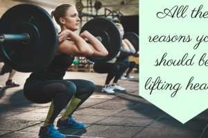 All The Reasons You Should Be Lifting Heavy TheFuss.co.uk