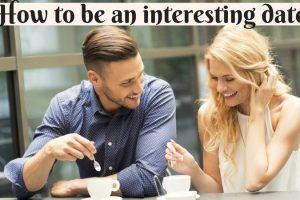 How to be an interesting date TheFuss.co.uk