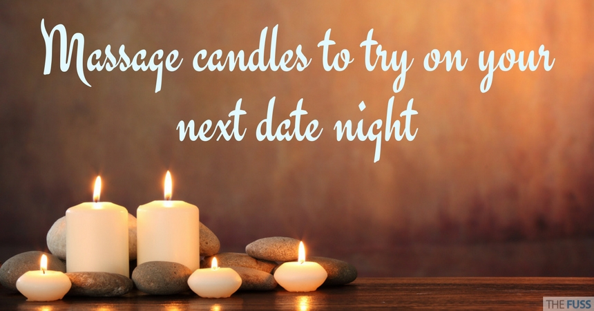 Massage Candles to try on your next date night TheFuss.co.uk