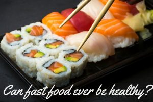 Can fast food ever be healthy? TheFuss.co.uk