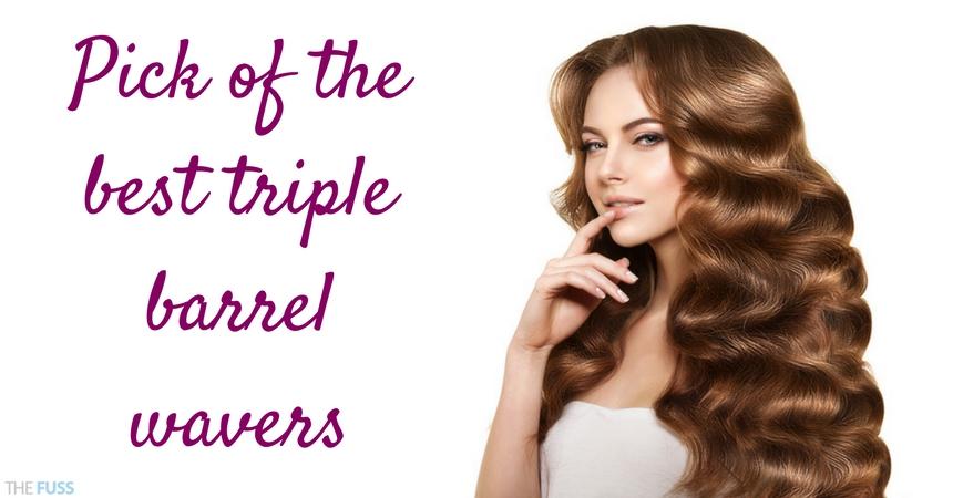 Pick Of The Best Triple Barrel Wavers TheFuss.co.uk