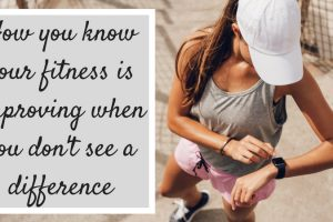 How you know your fitness is improving when you don't see a difference TheFuss.co.uk