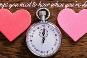 The things you need to hear when you're dating TheFuss.co.uk