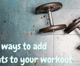 Three ways to add weights to your workout TheFuss.co.uk