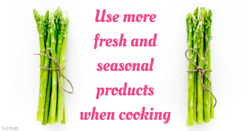 Use more seasonal products when cooking through spring TheFuss.co.uk