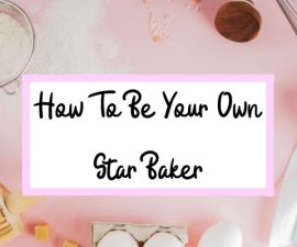 Copy Of How To Be Your Own Star Baker